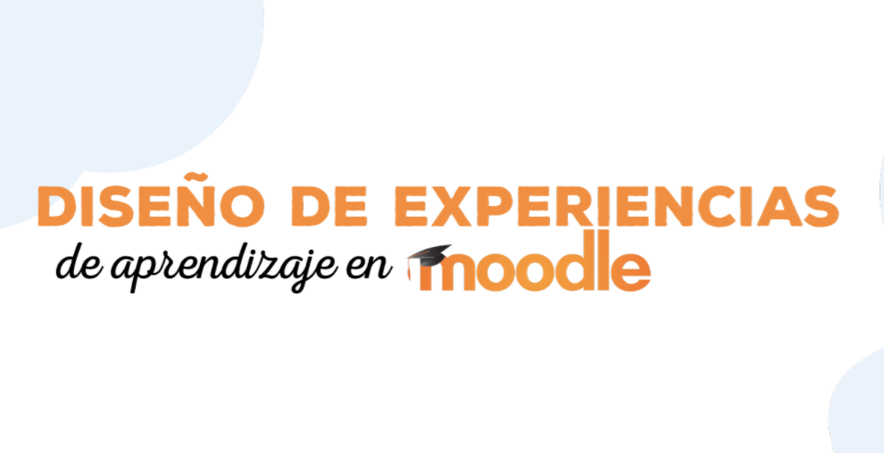 Diseño de experiencias de aprendizaje en Moodle